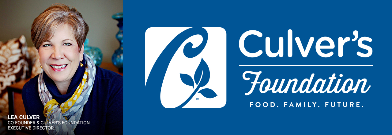 The Culver's Foundation Logo and an image of Lea Culvers, Co-Founder and Executive Director of the Culver's Foundation