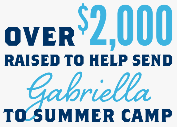 Over $2,000 raised to help send Gabriella to summer camp