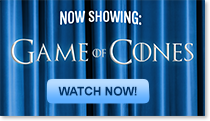 Now Showing: Game of Cones - Watch Now!