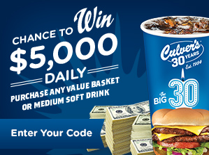 Chance to win $5,000 daily with Culver's Big 30